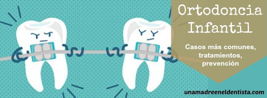 Ortodoncia Infantil, tratamientos y prevención