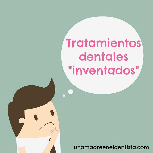 Tratamientos dentales «inventados»