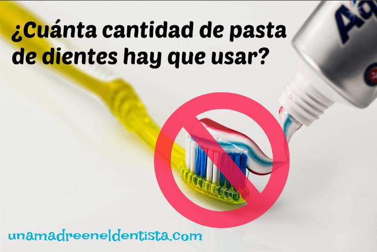 Cuánta cantidad de pasta de dientes hay que usar