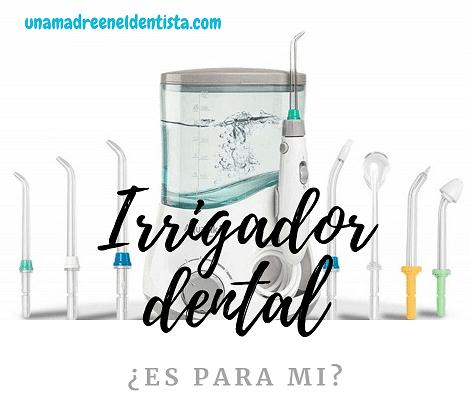 Irrigador dental ¿es para mi?